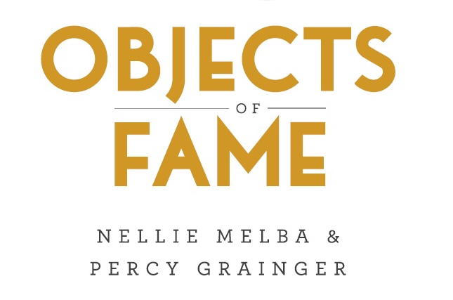 Image for Objects of Fame: Nellie Melba and Percy Grainger